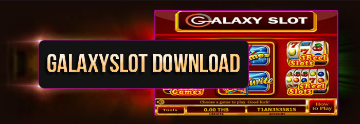 ดาวน์โหลด Galaxy Slot Download Galaxy slot